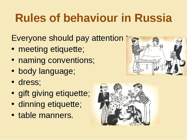 Rules of behaviour in Russia Everyone should pay attention to meeting etiquet...