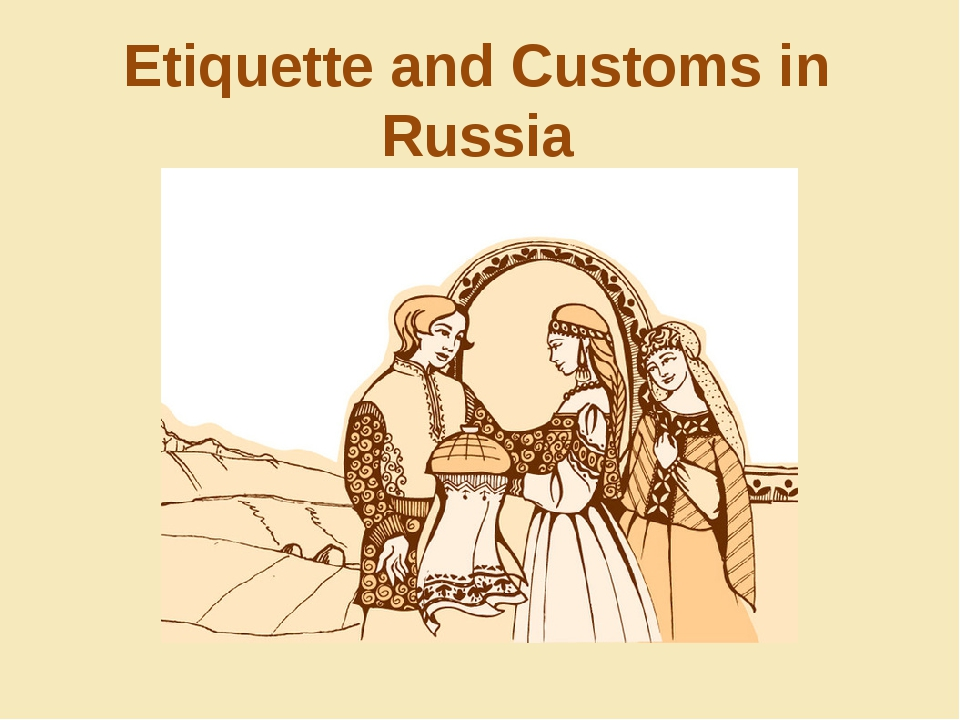 Etiquette and Customs in Russia