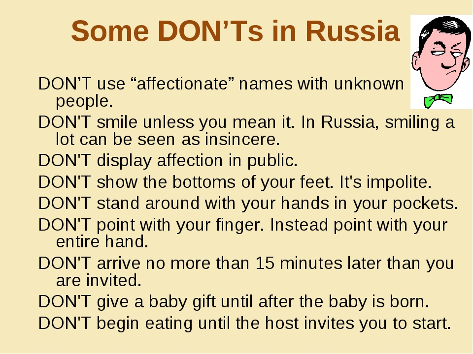 "Some DON'Ts in Russia DON'T use ""affectionate"" names with unknown people. DON..."