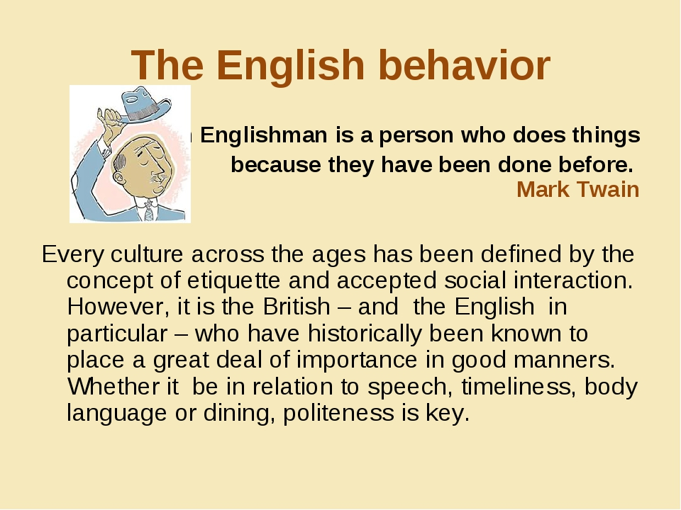 The English behavior An Englishman is a person who does things because they h...