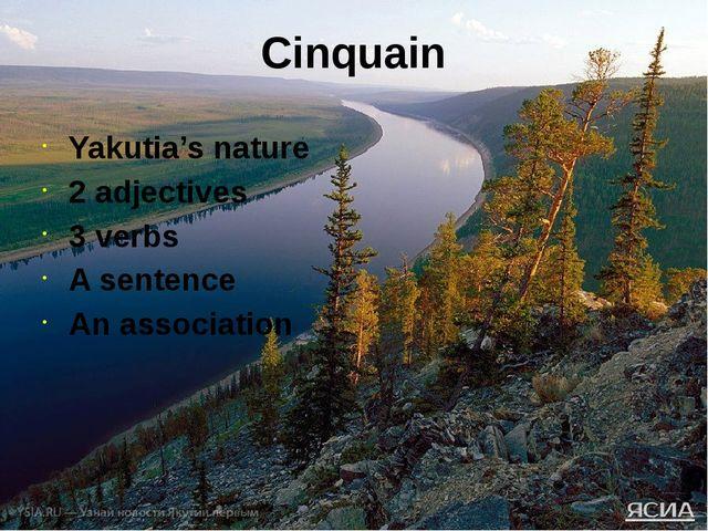 Cinquain Yakutia's nature 2 adjectives 3 verbs A sentence An association