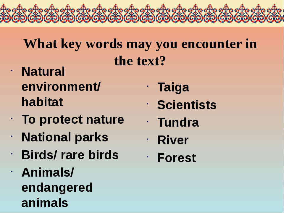 What key words may you encounter in the text? Natural environment/ habitat To...