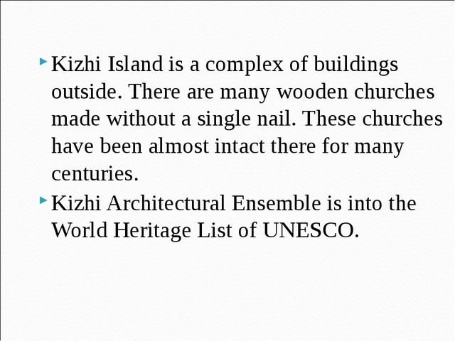 Kizhi Island is a complex of buildings outside. There are many wooden churche...