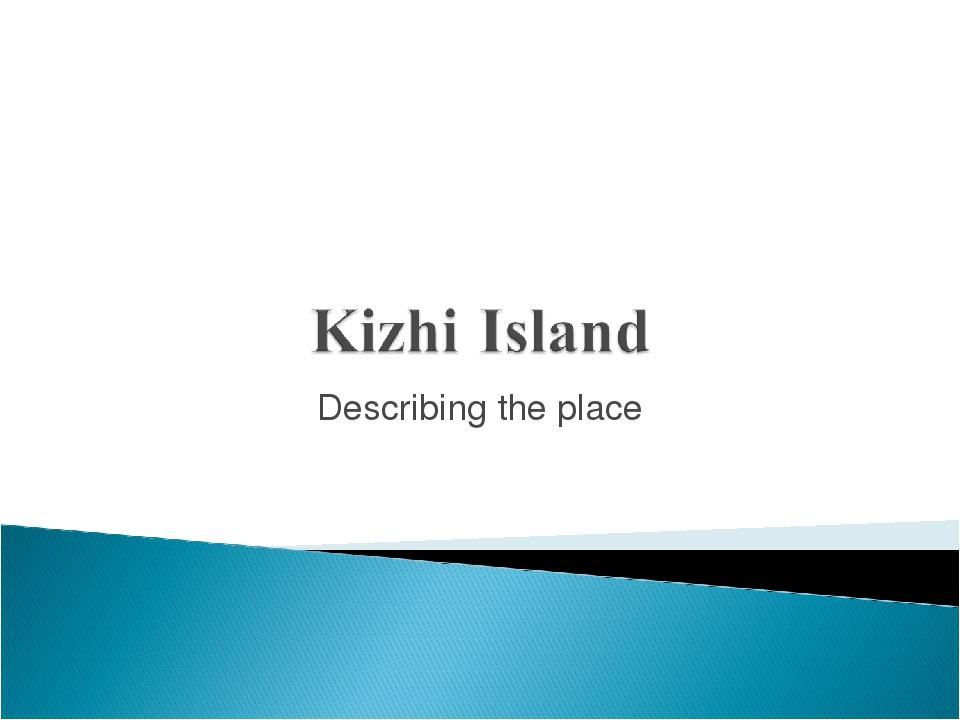 Describing the place