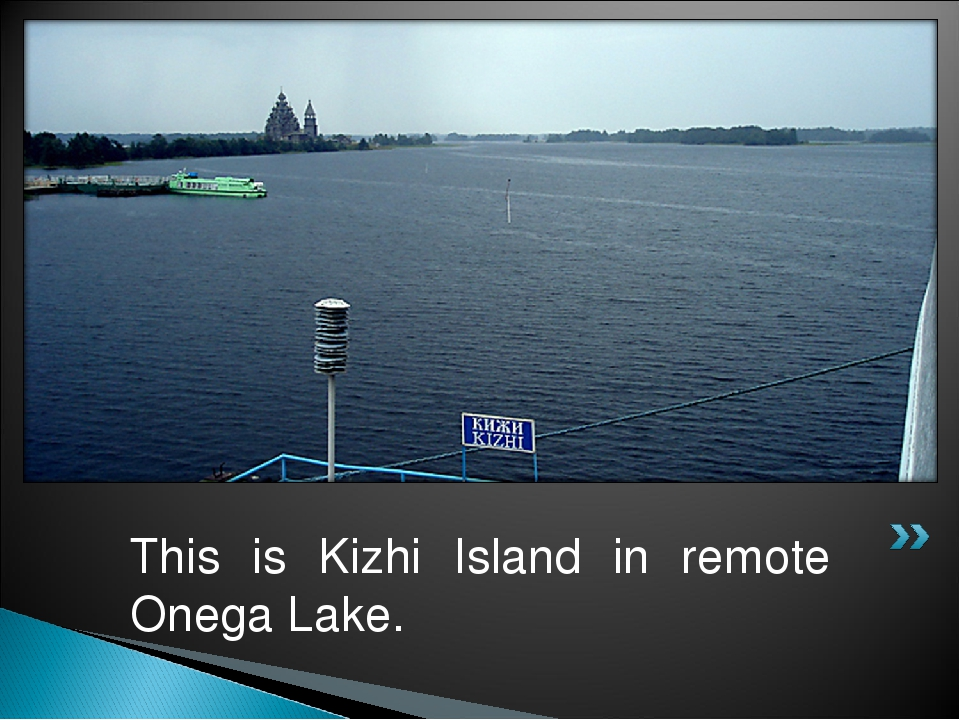 This is Kizhi Island in remote Onega Lake.