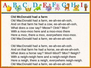 Old McDonald had a farm OldMacDonaldhadafarm,ee-ah-ee-ah-ooh, Andontha