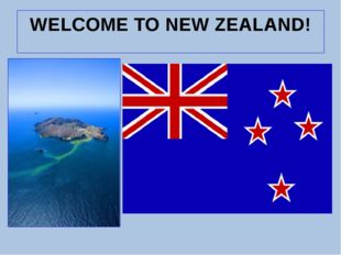WELCOME TO NEW ZEALAND!