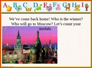 We've come back home! Who is the winner? Who will go to Moscow? Let's count