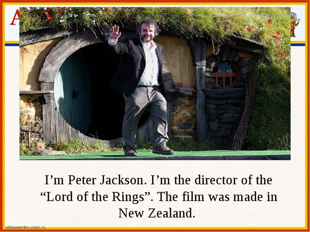 """I'm Peter Jackson. I'm the director of the """"Lord of the Rings"""". The film was..."""