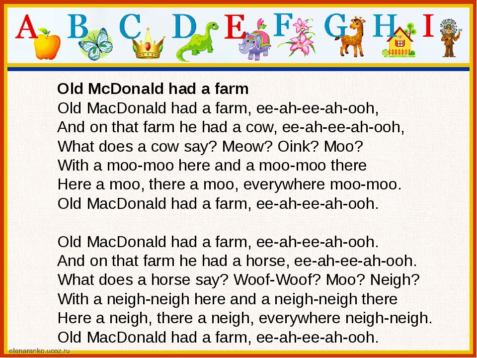 Old McDonald had a farm OldMacDonaldhadafarm,ee-ah-ee-ah-ooh, Andontha...