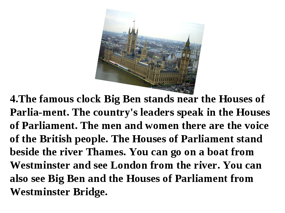 4.The famous clock Big Ben stands near the Houses of Parliament. The country...