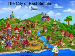 The City of Past Simple question-answer