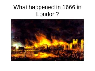 What happened in 1666 in London?