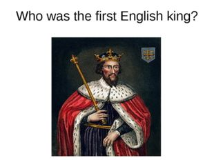 Who was the first English king?
