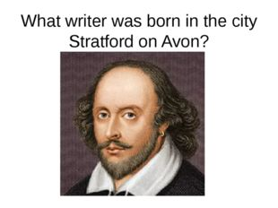 What writer was born in the city Stratford on Avon?