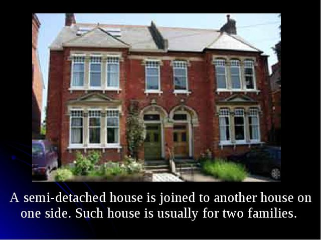 A semi-detached house is joined to another house on one side. Such house is...