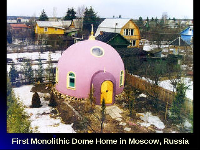 First Monolithic Dome Home in Moscow, Russia