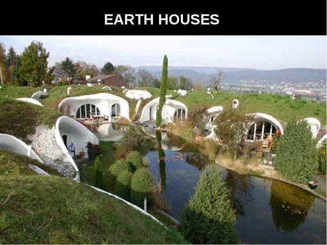 EARTH HOUSES