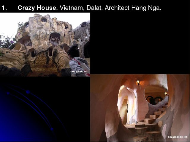1. Crazy House. Vietnam, Dalat. Architect Hang Nga.