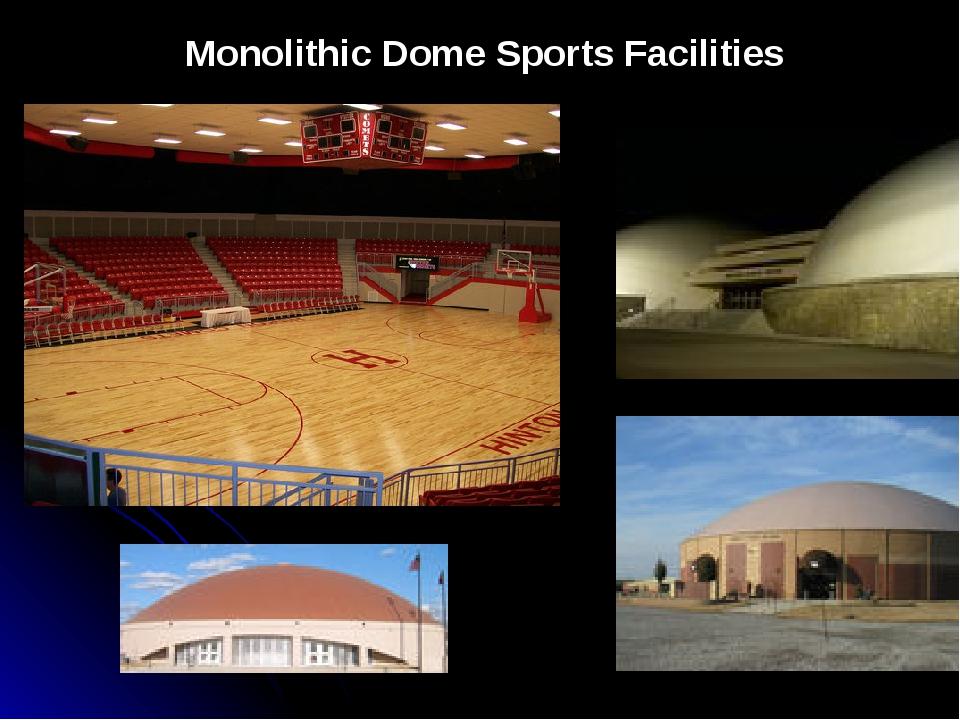 Monolithic Dome Sports Facilities
