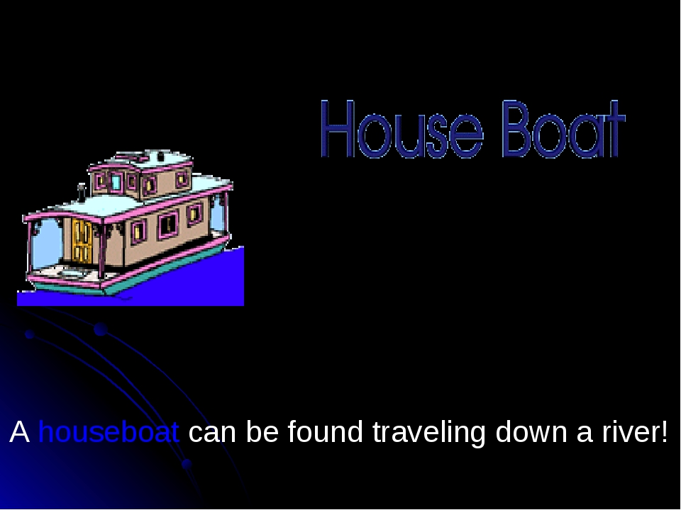 A houseboat can be found traveling down a river!