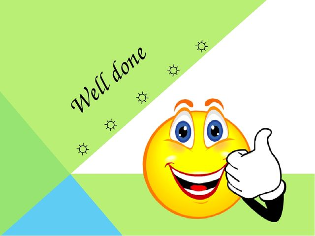 Well done ☼ ☼ ☼ ☼ ☼