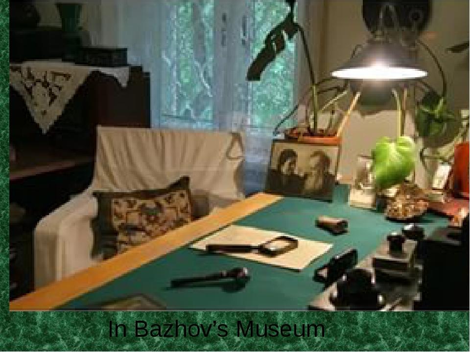 In Bazhov's Museum