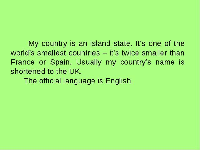 My country is an island state. It's one of the world's smallest countries –...