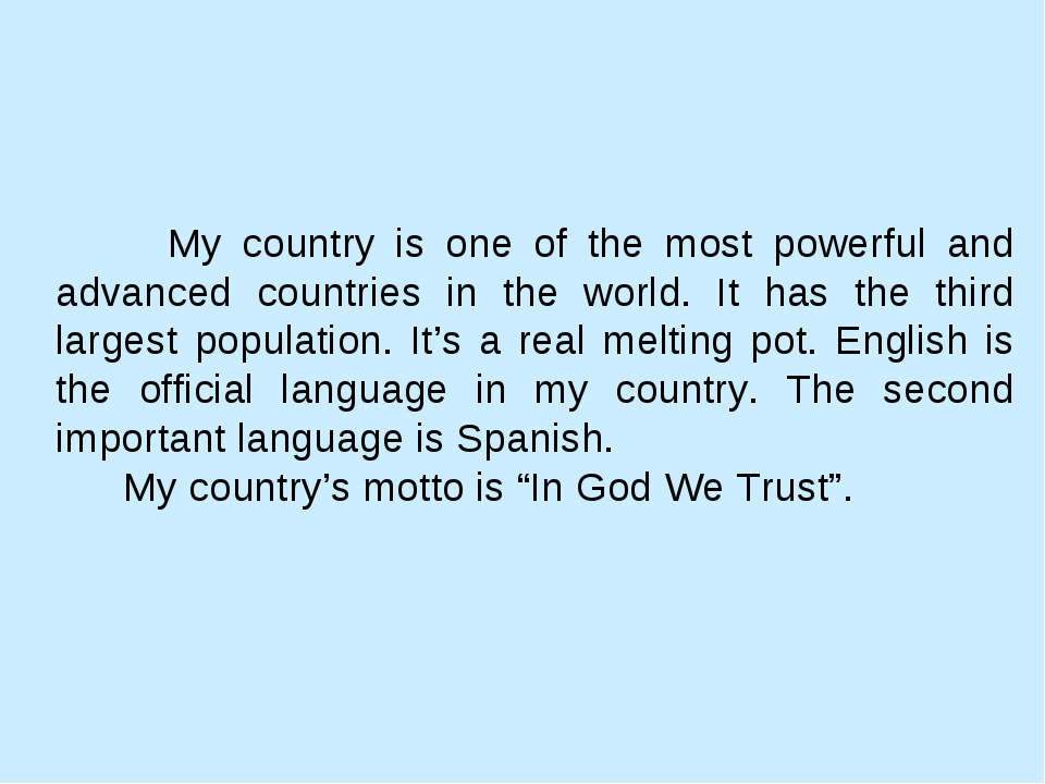 My country is one of the most powerful and advanced countries in the world....