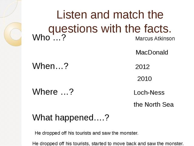 Listen and match the questions with the facts. Who …? Marcus Atkinson MacDona...