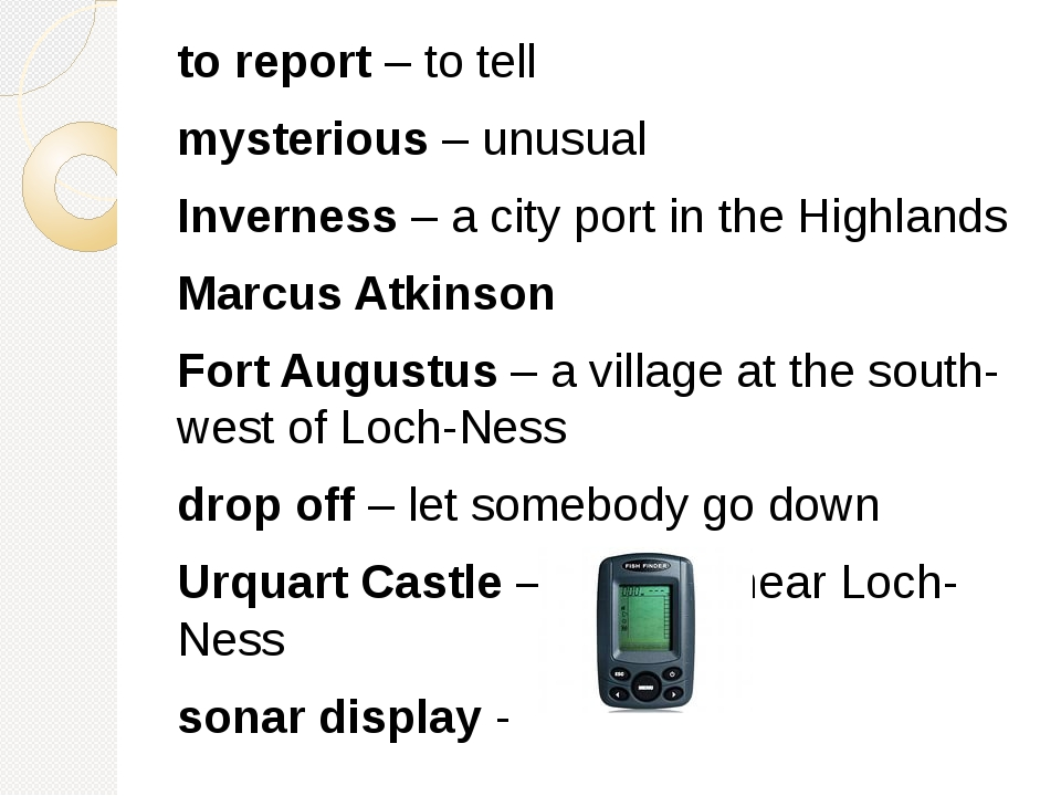 to report – to tell mysterious – unusual Inverness – a city port in the Highl...