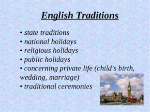 • state traditions • national holidays • religious holidays • public holidays