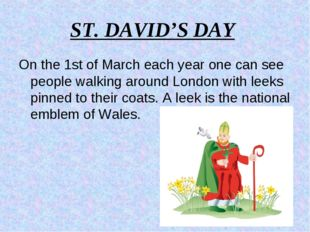 ST. DAVID'S DAY On the 1st of March each year one can see people walking arou