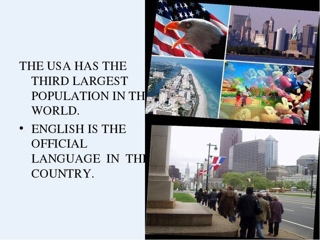 THE USA HAS THE THIRD LARGEST POPULATION IN THE WORLD. ENGLISH IS THE OFFICIA...