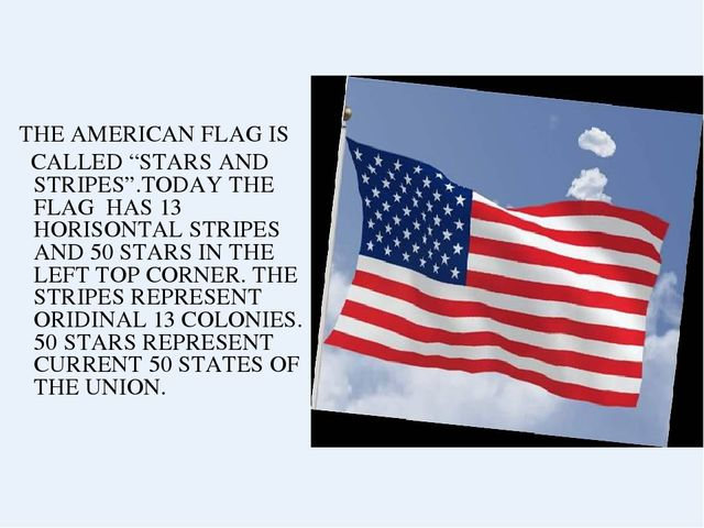 """THE AMERICAN FLAG IS CALLED """"STARS AND STRIPES"""".TODAY THE FLAG HAS 13 HORISO..."""