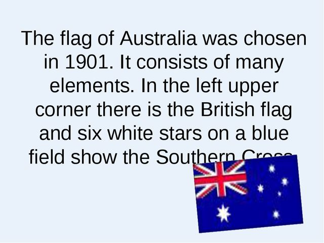 The flag of Australia was chosen in 1901. It consists of many elements. In th...