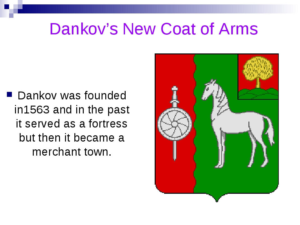Dankov's New Coat of Arms Dankov was founded in1563 and in the past it serve...