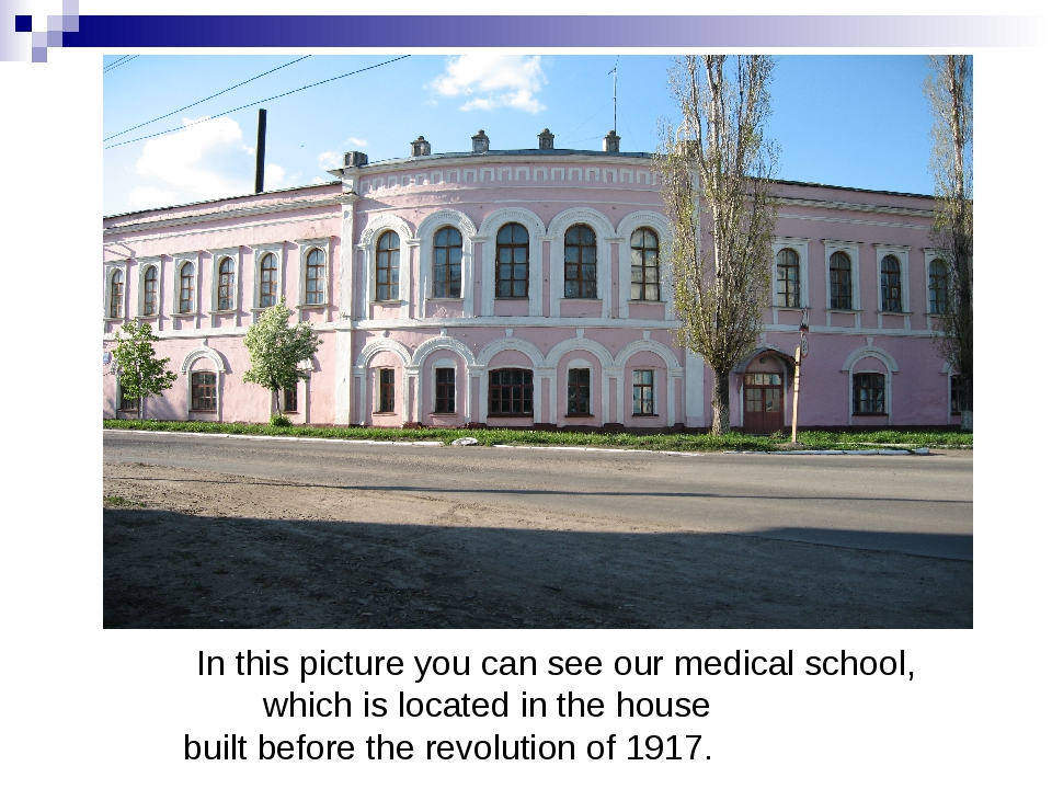 In this picture you can see our medical school, which is located in the hous...