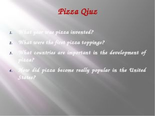 Pizza Qiuz What year was pizza invented? What were the first pizza toppings?