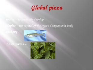 Global pizza evolve – to gradually develop Naples – the capital of the region