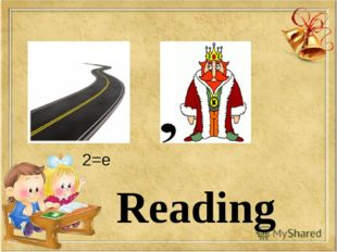 2=e Reading