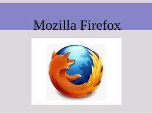 Mozilla Firefox;