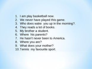 I am play basketball now. We never have played this game. Who does wake you u
