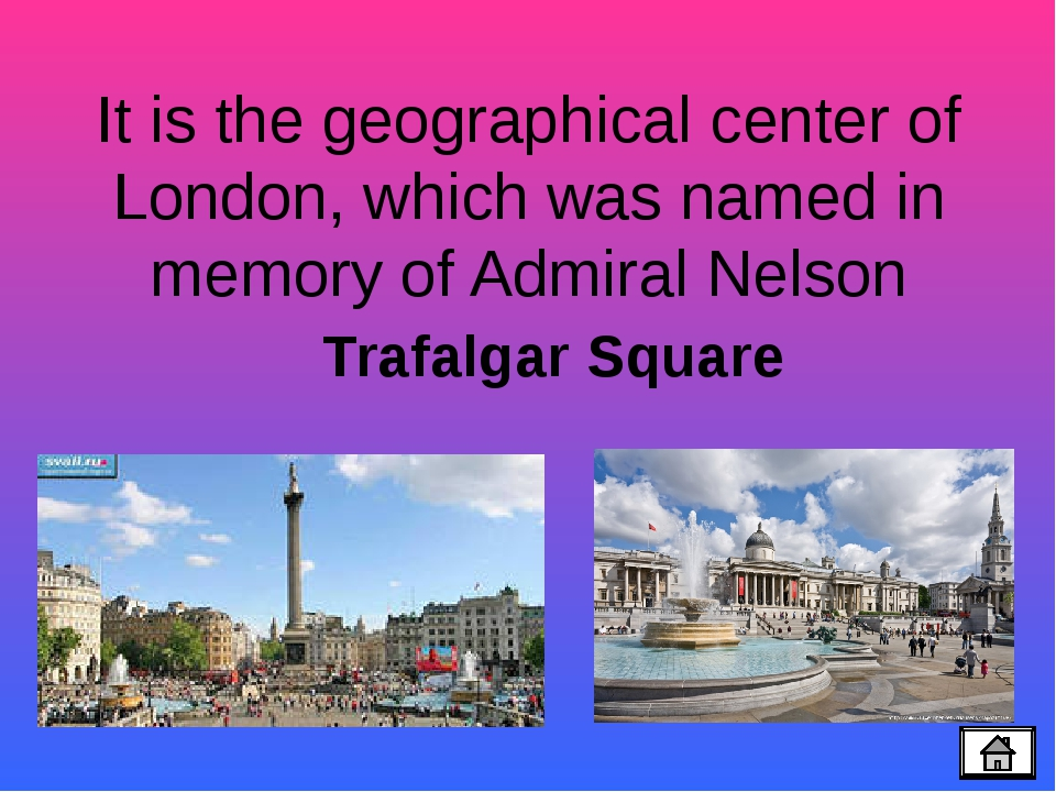 London is divided into several parts. Can you name them? The City The West En...
