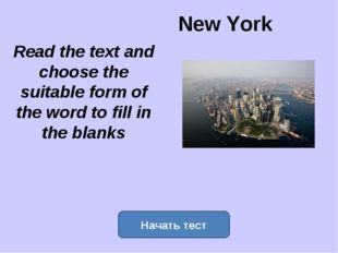 New York Read the text and choose the suitable form of the word to fill in th