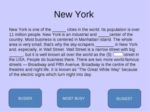 New York New York is one of the ______ cities in the world. Its population is