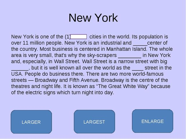 New York New York is one of the (1) cities in the world. Its population is ov...