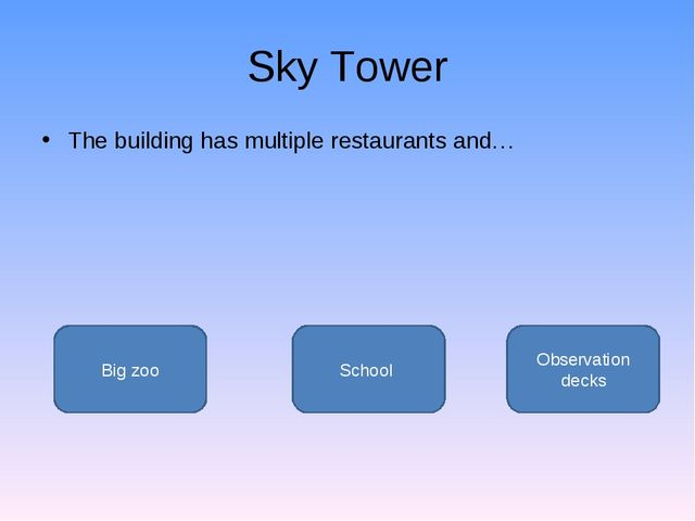 Sky Tower The building has multiple restaurants and… Observation decks Big zo...