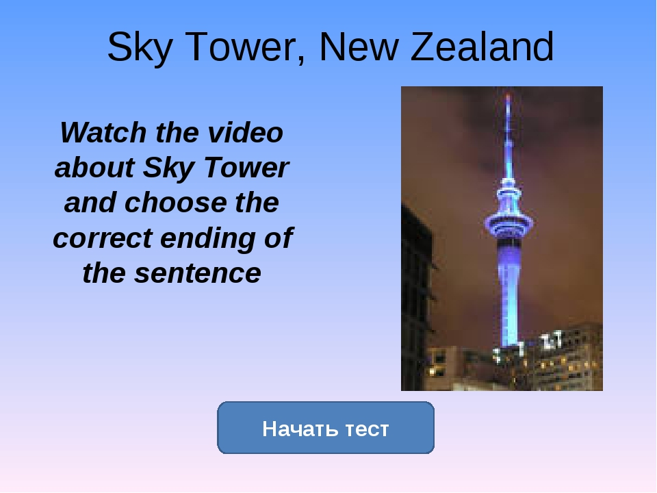 Sky Tower, New Zealand Watch the video about Sky Tower and choose the correct...