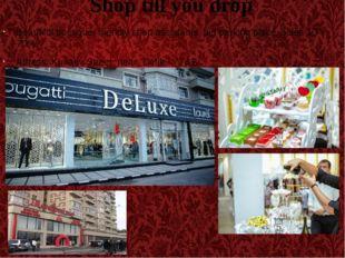 Shop till you drop Beautiful boutique, friendly shop assistants, big parking
